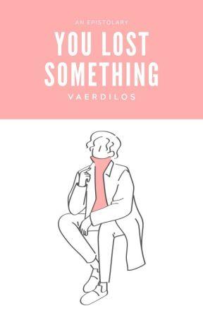 YOU LOST SOMETHING by Vaerdilos