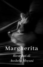 Margherita | Ricordati di Anxhela Meçani by memoriesoflastwords