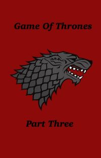 Game of Thrones - One Shots/Imagines: Part Three cover
