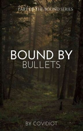 Bound by Bullets ✓ [𝐂𝐎𝐌𝐏𝐋𝐄𝐓𝐄𝐃] by COVIDIOT