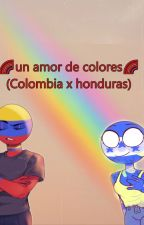 🌈un amor de colores🌈 (colombia x honduras) by frakGamer