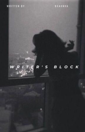 Writers Block by bxaxnxa