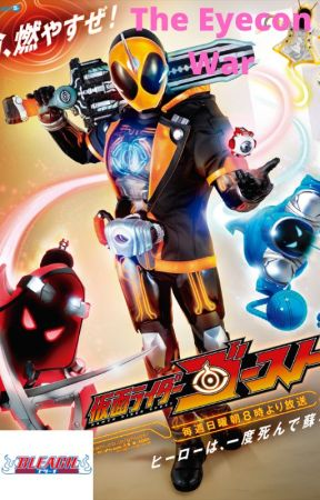 the eyecon war (bleach x Kamen rider ghost) by mewtwogamimg21