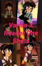 Varian X Reader One Shots by itsMlover