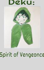 Deku: The Spirit Of Vengeance by MathGeekT125