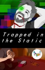 Trapped in the Static by graphic-hawk