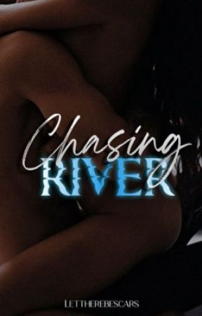 Chasing River  by XLonelyLightsWritesX