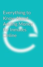 Everything to Know About Adding Money for Inmates Online by Pigeonly01