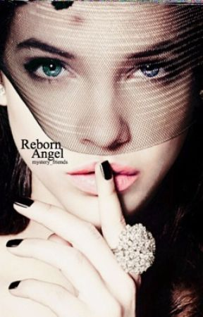 Reborn Angel [Rejected Angel Sequel] [indefinite hiatus] by Mystery_friends