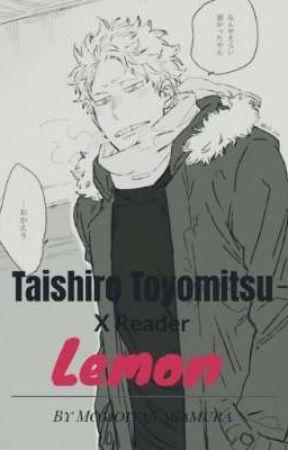 Taishiro Toyomitsu x Reader [Lemon - Skinny Form] - Fat Gum  by MomoiyaNakamura
