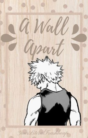 A WALL APART「K. Bakugou」[On Hold] by YourLiteralTrashheap