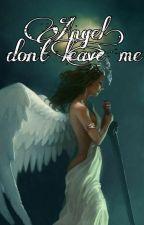 Malaikat, Jangan Tinggalkan Aku by shvmanagement