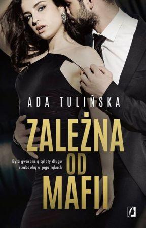 Zależna od mafii - ZOSTANIE WYDANA by AdelinaTulinska