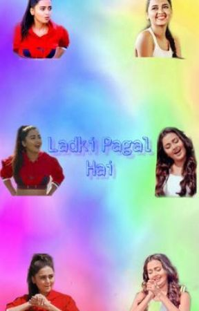 Ladki Pagal Hai by _ammy_kaur