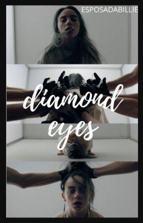 diamond eyes by esposadabillie