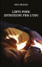 Lieto Fine: Istruzioni per l'uso by SirioBrandi