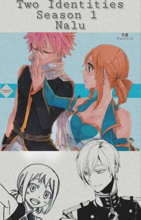 Two Identities ▪︎Nalu▪︎ by Scarlet_Fanfics