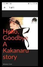 Hello, Goodbye // A Kakanaru Story by Nell-Aidean