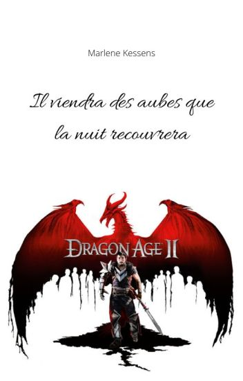 Dragon Age 2 : Il viendra des aubes que la nuit recouvrera