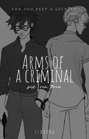 Arms Of A Criminal || Drarry by flovdra