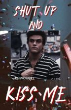 Shut Up and Kiss Me || Ethan Dolan by mercurygrant