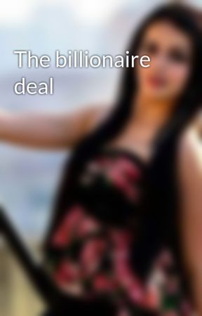 The billionaire deal by inlovewithrikara