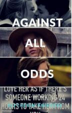 Against All Odds (Griff Jones Fanfiction) by WuGirl4life