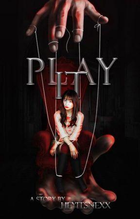 PLAY IT by heyitsnexx
