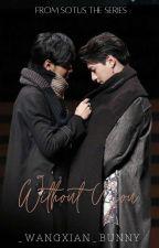Without You ✓ by _wangxian_bunny