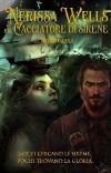 Nerissa Wells e il cacciatore di sirene. - [Book 1]. cover