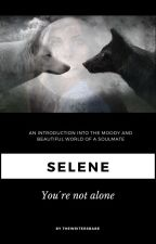 Selene - You're Not Alone by TheWritersBabe