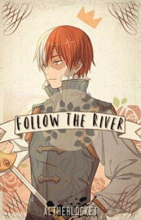 Follow the River [Shoto Todoroki x Reader: Fantasy AU] by Aetherlocket