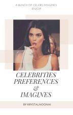 CELEBRITIES PREFERENCES & IMAGINES (BOOK 2) by Krystalnoona1
