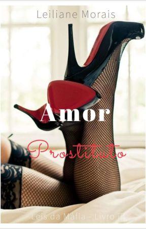 Amor Prostituto - Leis da Máfia ( Livro īīī)  by LeilianeMorais