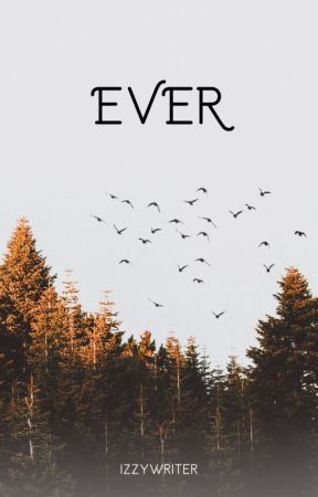 Ever by izzywriter
