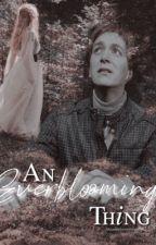 An Everblooming Thing  |George Weasley| by MoonysSweetheart