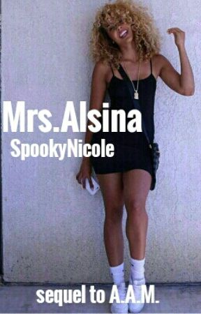 Mrs.Alsina (Sequel to AAM) by SpookyNicole