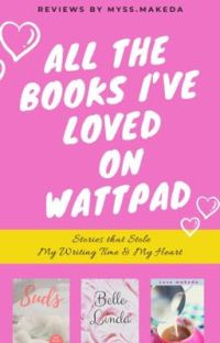All the Books I've Loved on Wattpad cover