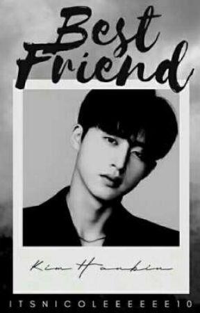 Best Friend | Kim Hanbin [ON GOING] by ItsNicoleeeeee10