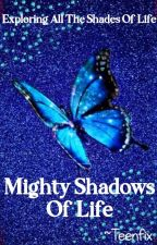 Mighty Shadows Of Life by TEEN_FIX