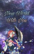 New World With You (One Piece Crossover) by mirajanewolf46
