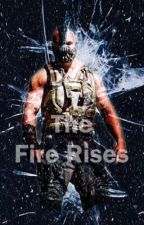 The Fire Rises(Bane WWE Story) by Villalba376