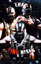 The Fire Rises(Bane WWE Story) by Villalba376