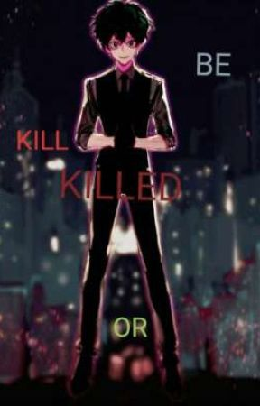 Kill Or Be Killed  by CarmenVargas597