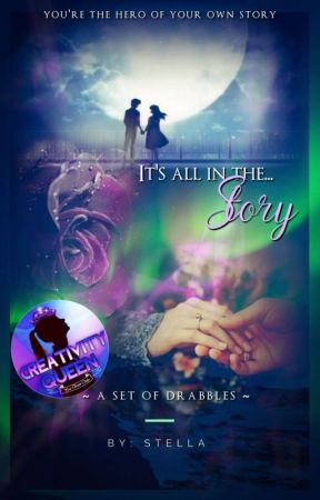It's all in the Story (A set of Drabbles & Pocket Stories)  by GS_Stella