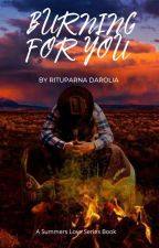 Burning For You (Summers Love Series Book 1) by Zxcvbnm1974