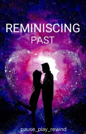 Reminiscing Past (Ongoing) by pause_play_rewind
