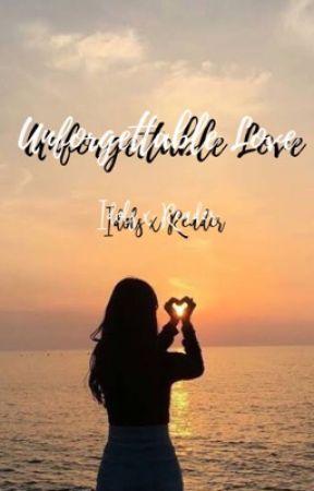 Unforgettable Love 💕 (IdolsxReader) ~ON HOLD~ by alexisdayupay