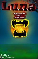 Luna: Werewolf Story. First Blood от KAND_22