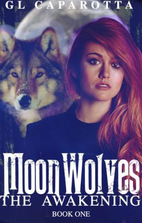MoonWolves The Awakening Book One( Coming Soon) by Cow_girl_xox